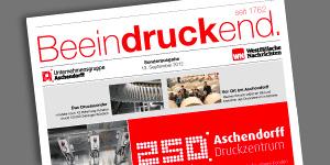 Beeindruckend, 250 Jahre Ascheendorff Druckzentrum